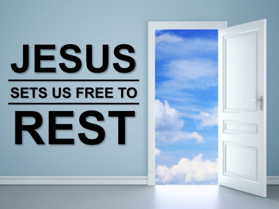 jesus sets us free to rest